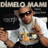 Dímelo Mami feat Daddy Yankee Single