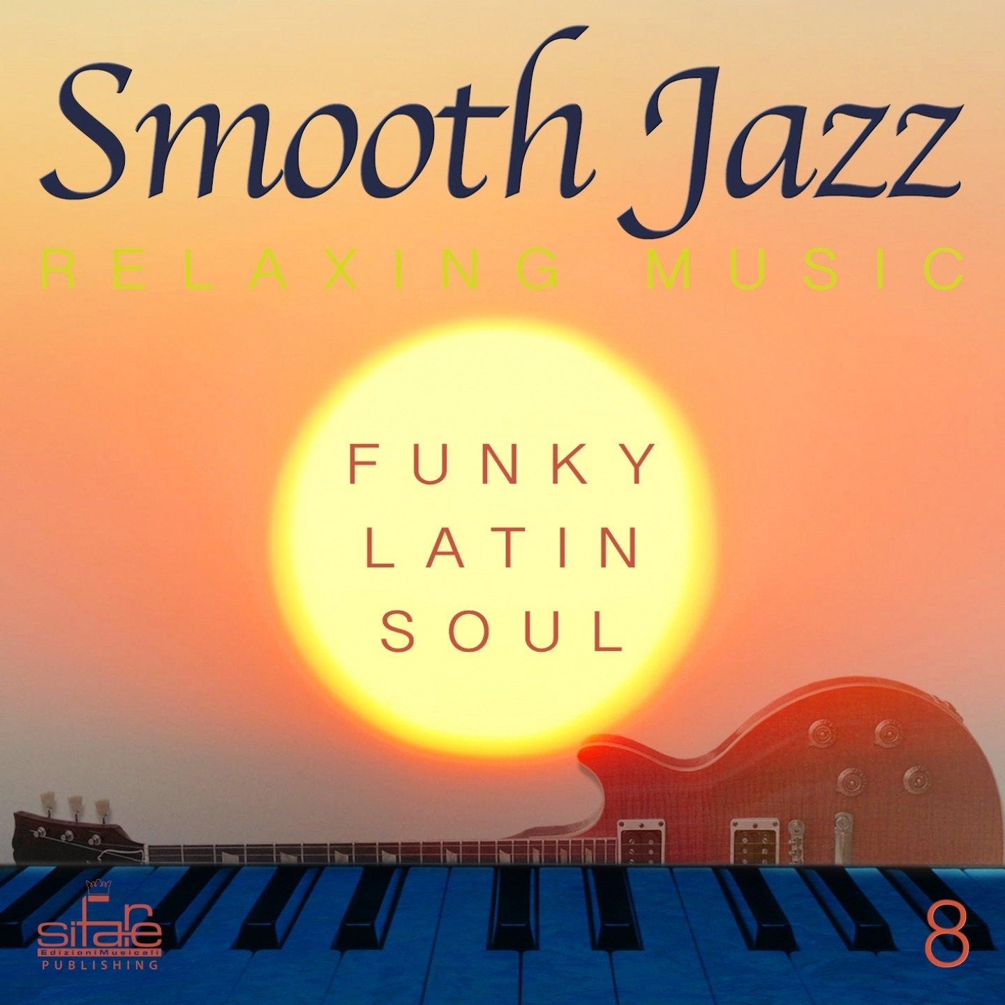 Smooth Jazz Relaxing Music, Vol. 8 (Funky, Latin, Soul)