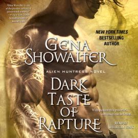 Dark Taste of Rapture: Alien Huntress, Book 6 (Unabridged) audiobook