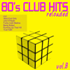 80's Club Hits Reloaded, Vol. 8 (Best Of Dance, House, Electro & Techno Remix Classics) - Various Artists