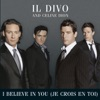 I Believe In You (Je crois en toi) - Single, Il Divo & Céline Dion