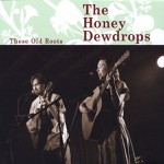 The Honey Dewdrops - Can't Get a Letter from Home
