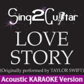 Love Story (Originally Performed By Taylor Swift) [Acoustic Karaoke Version]