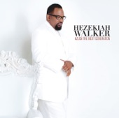 Hezekiah Walker - No Greater Love