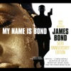 My Name Is Bond... James Bond: 50th Anniversary Edition