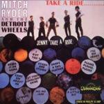 Mitch Ryder & The Detroit Wheels - Jenny Take a Ride