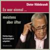 Dieter Hildebrandt - Es war einmal… meistens aber öfter: Politikerlügen brutalst möglich aufgeklärt Grafik