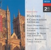 Handel: 4 Coronation Anthems - Dixit Dominus - Foundling Hospital Anthem - Utrecht Te Deum and Jubilate, Choir of King's College, Cambridge, Choir of Winchester Cathedral & Oxford Choir of Christ Church Cathedral