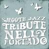 Nelly Furtado Smooth Jazz Tribute, Smooth Jazz All Stars