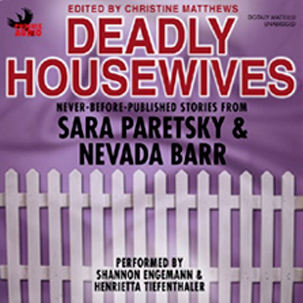 Deadly Housewives Unabridged By Sara Paretsky Nevada Barr Marcia