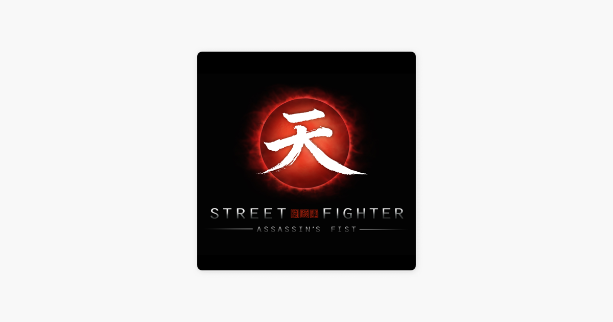 ‎Street Fighter: Assassin's Fist by Various Artists on iTunes