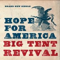 Hope for America - Single  sc 1 st  iTunes - Apple & Big Tent Revival on Apple Music
