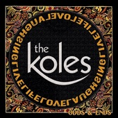 The Koles - Get Back What You Give