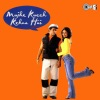 Mujhe Kucch Kehna Hai Original Motion Picture Soundtrack