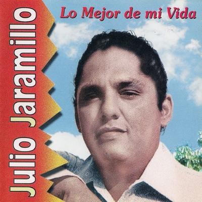 Lo Mejor de Mi Vida - Julio Jaramillo