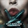 Kelly Rowland - Kisses Down Low Song Lyrics