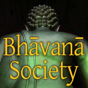 Bhavana Society Podcast