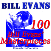 100 Bill Evans' Masterpieces (Remastered)
