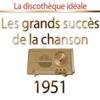 La discothèque idéale : 1951 (Les plus grands succès de la chanson)