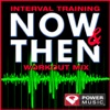 Interval Training Now & Then Workout Mix (Interval Training Workout [4:3 Format]) ジャケット写真