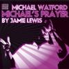 Michael Watford - Michael's Prayer (Jamie Lewis Instrumental Cut)