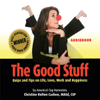 Christine Cashen - The Good Stuff: Quips and Tips on Life, Love, Work and Happiness (Unabridged)  artwork
