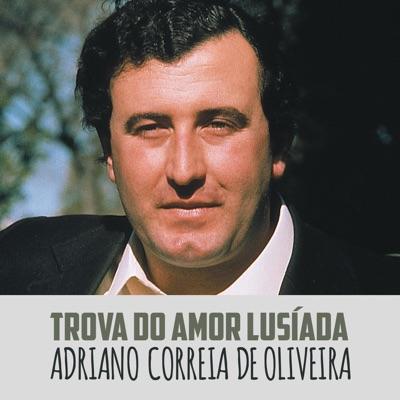 Trova do Amor Lusíada - Single - Adriano Correia de Oliveira