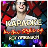 Blue Bayou (In the Style of Roy Orbison) [Karaoke Version]