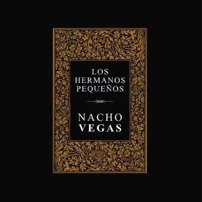 Los Hermanos Pequeños - Nacho Vegas