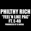 Feel'n Like Pac (feat. E-40) - Single, Philthy Rich