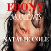 Ebony Moments With Natalie Cole Single