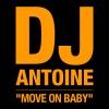 Move On Baby (Remixes) - Single, DJ Antoine