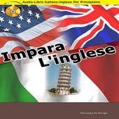 Impara l'inglese (Audio-libro italiano-inglese per principianti)