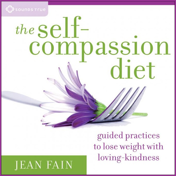 The Self Compassion Diet Guided Practices To Lose Weight With