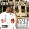 Trap House, Gucci Mane