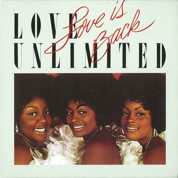 Love Unlimited - If You Want Me Say It