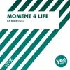 MC Ya - Moment 4 Life