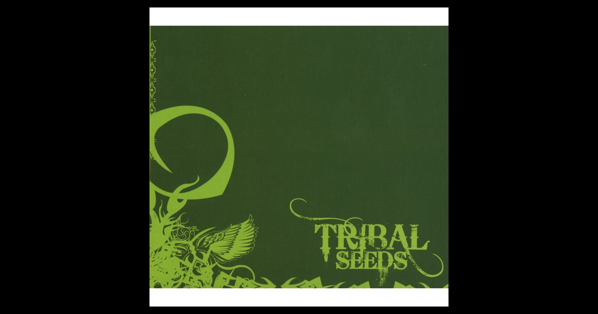 Tribal Seeds by Tribal Seeds on Apple Music