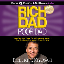 Rich Dad Poor Dad: What the Rich Teach Their Kids About Money - That the Poor and Middle Class Do Not! (Unabridged) - Robert T. Kiyosaki mp3 download