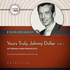 Yours Truly, Johnny Dollar, Volume 1: Classic Radio Collection audiobook