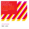 2Gether (Remixes) [feat. Kanobby] - EP, Roger Sanchez & Far East Movement