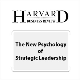 The New Psychology of Strategic Leadership (Harvard Business Review) (Unabridged) - Giovanni Gavetti mp3 listen download