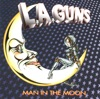 Man In the Moon, L.A. Guns