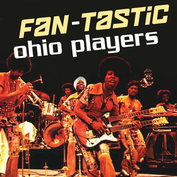 Fan-Tastic: Ohio Players