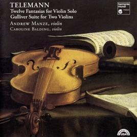 Telemann: 12 Fantasias for Violin Solo - Gulliver Suite for Two Violins by  Andrew Manze & Caroline Balding