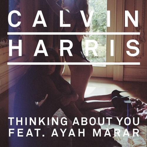 Calvin Harris - Thinking About You (feat. Ayah Marar) [Remixes] - EP