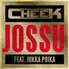 Cheek - Jossu (feat. Jukka Poika) artwork