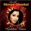 Golden Voice Best of Shreya Ghoshal