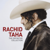 The Definitive Collection - Rachid Taha