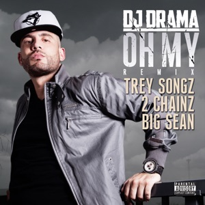 Oh My (Remix) [feat. Trey Songz, 2 Chainz & Big Sean] - Single Mp3 Download